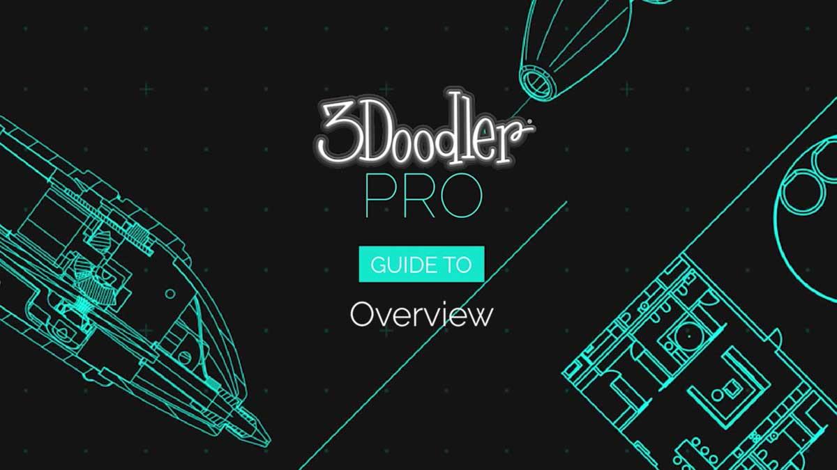 3Doodler PRO Guide: Overview