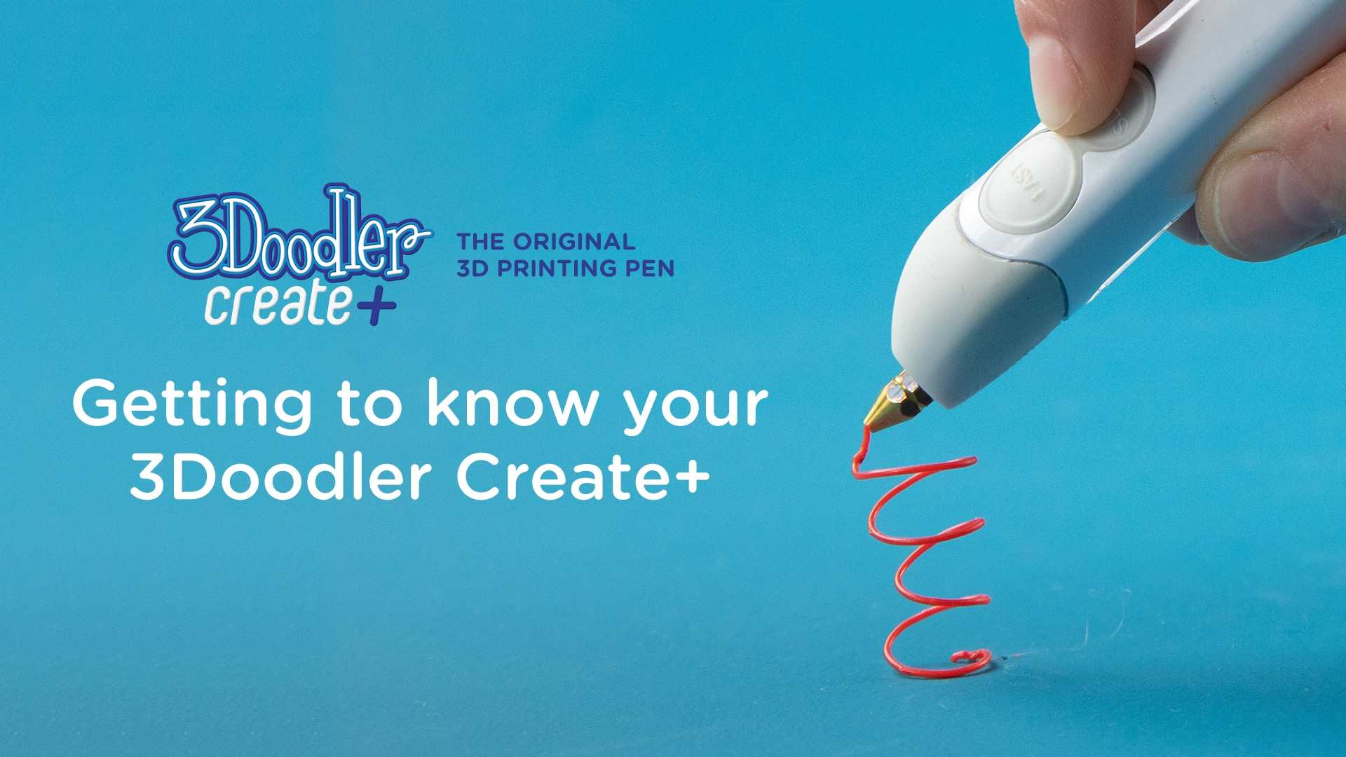 Getting to Know your 3Doodler Create+